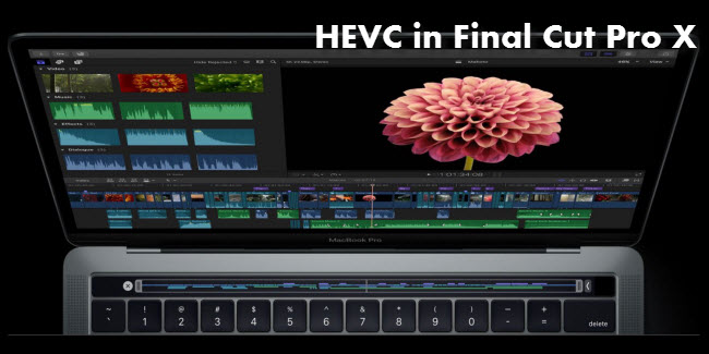 issues editing HEVC H.265 files in FCP X