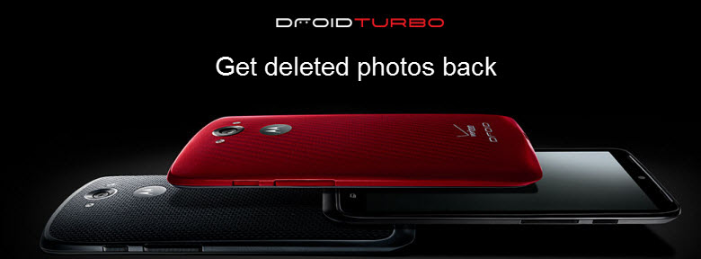 deleted photos on Moto Droid Turbo by mistake