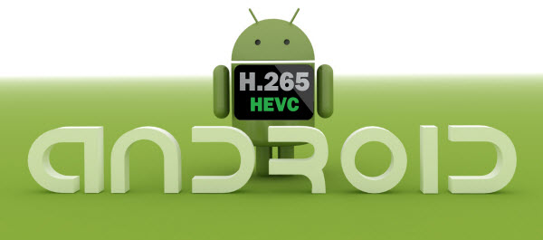 hevc on android