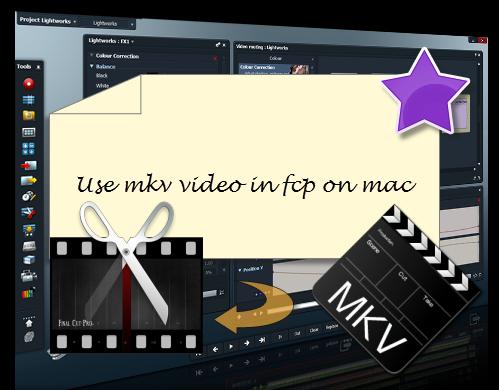 use mkv in fcp