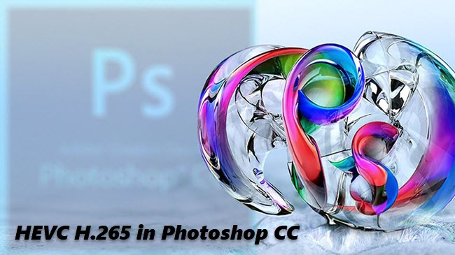 HEVC in Photoshop