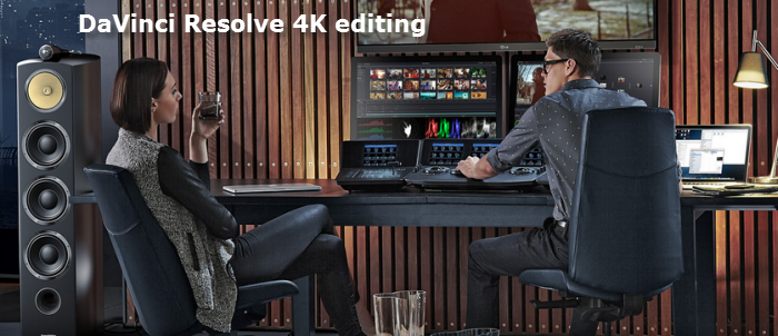 editing 4K footage in DaVinci Resolve