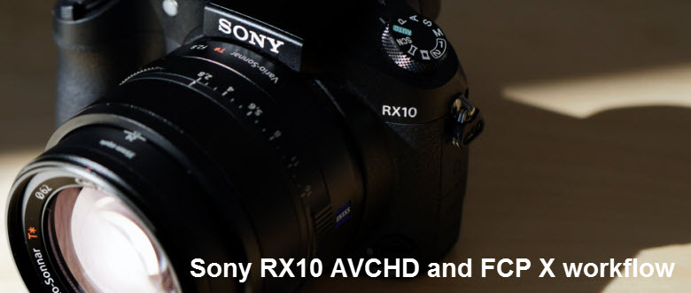 sony rx10 to fcpx